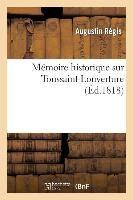 Memoire Historique Sur Toussaint-Louverture, CI-Devant General En Chef de L'Armee