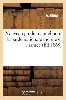 Nouveau Guide Manuel Pour La Garde Nationale Mobile Et l'Armée
