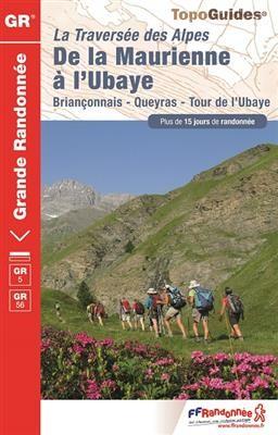 Grande Traversee Des Alpes Gr5/gr56 Et Tour De L'ubaye