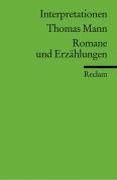 Thomas Mann. Romane und Erzählungen. Interpretationen