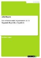 Las reformas más importantes de la Segunda República Española