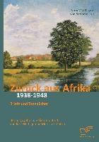 Zurück aus Afrika: Briefe und Tagebücher 1938 - 1948