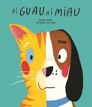 Ni Guau Ni Miau = Bow-Wow-Meow