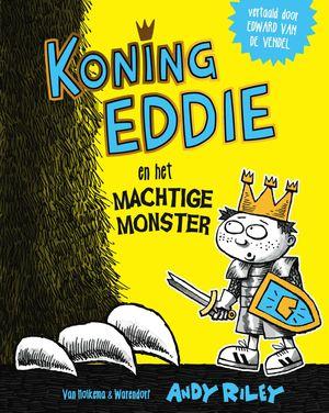 Koning Eddie en het machtige monster