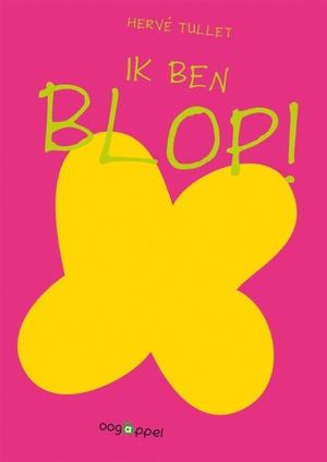 Ik ben Blop!