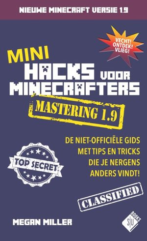 Mini Hacks voor Minecrafters - Mastering 1.9
