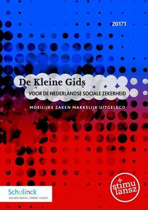 De Kleine Gids voor de Nederlandse sociale zekerheid - 2017.1