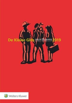 De Kleine Gids voor het Nederlandse Arbeidsrecht - 2019