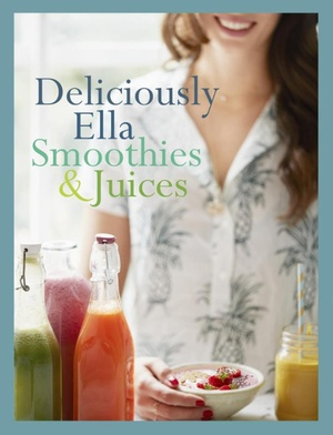 Deliciously Ella: Smoothies + Juices