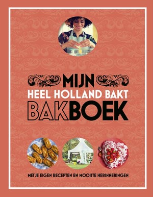 Heel Holland Bakt - Mijn bakboek