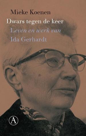 Dwars tegen de keer - Leven en werk van Ida Gerhardt