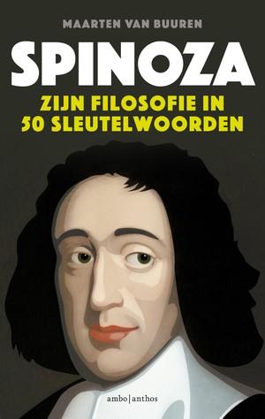 Spinoza. Zijn filosofie in vijftig sleutelwoorden