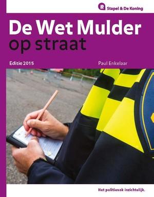 De 'Wet Mulder' op straat - 2015