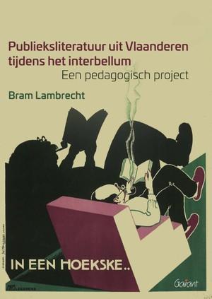 Publieksliteratuur uit Vlaanderen tijdens het interbellum.Een pedagogisch project