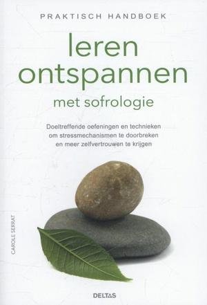 Praktisch handboek leren ontspannen met sofrologie