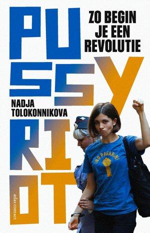 Pussy Riot - Zo begin je een revolutie