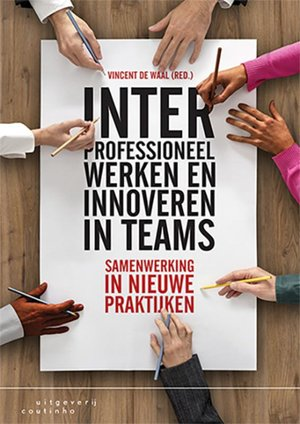 Interprofessioneel werken en innoveren in teams