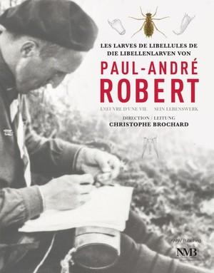 Les larves de libellules de Die Libellenlarven von Paul-André Robert
