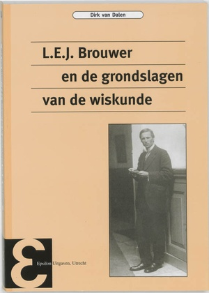 L.E.J. Brouwer en de grondslagen van de wiskunde