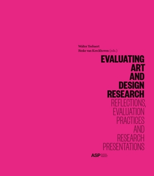 Evaluating Arts and Design Research: Reflections, Evaluation Practices and Research Presentations