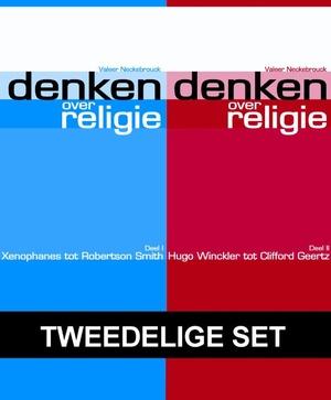 Denken over religie - Deel I van Xenophanes tot Robertson Smith en deel II van Hugo Winckler tot Clifford Geertz