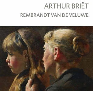 Arthur Briët - Rembrandt van de Veluwe