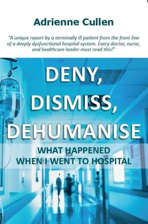 Deny, Dismiss, Dehumanise