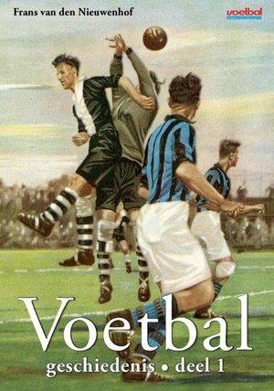 Voetbal Geschiedenis deel 1