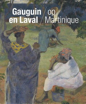 Gauguin en Laval op Martinique