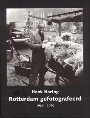 Rotterdam Gefotografeerd Deel 1 1960-1970