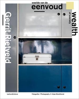 Gerrit Rietveld - Weelde van de Eenvoud / Wealth of Sobriety