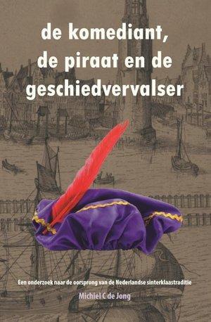 De komediant, de piraat en de geschiedvervalser