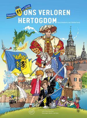 Ridders van Gelre en ons verloren hertogdom