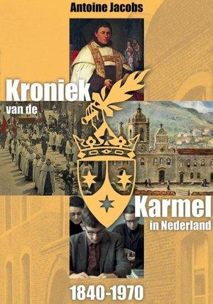 Kroniek van de Karmel in Nederland 1840-1970
