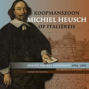 Koopmanszoon Michiel Heusch op Italiëreis