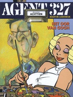 Agent 327 - Dossier 18 Het oor Van Gogh