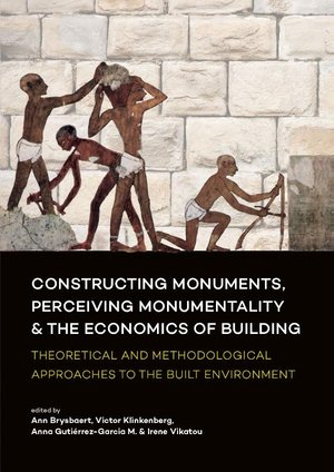 Constructing monuments, perceiving monumentality and the economics of building