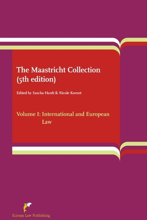 The Maastricht Collection - Volume I: International and European Law