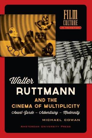 Walter Ruttmann And The Cinema Of Multiplicity