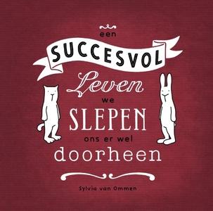 Een succesvol leven, we slepen ons er wel doorheen