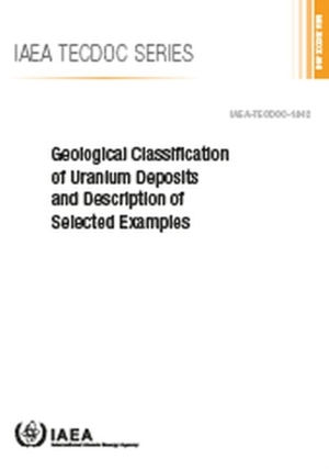Geological Classification Of Uranium Deposits And Description Of Selected Examples