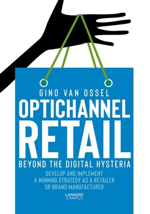Optichannel Retail. Beyond the Digital Hysteria