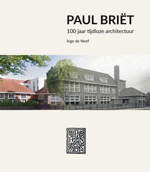 Architectuur van Paul Briët in Eindhoven