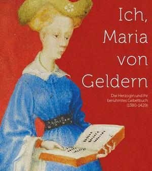 Ich, Maria van Gelre