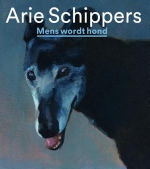Arie Schippers - Mens wordt hond