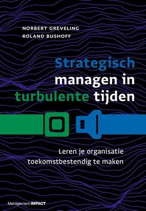 Strategisch managen in turbulente tijden