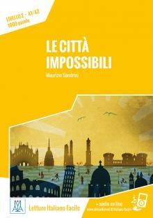Letture Italiano Facile - Le Citt? Impossibili (livello A1/a2) + Online Mp3