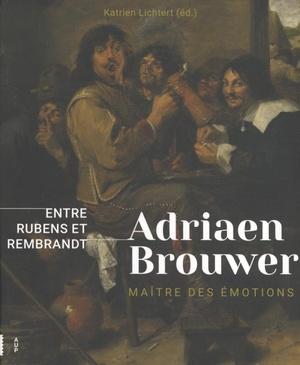 Adriaen Brouwer. Maître d'émotions