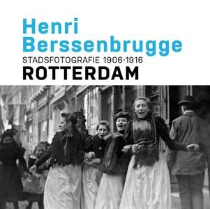Henri Berssenbrugge Stadsfotografie 1906-1916 Rotterdam