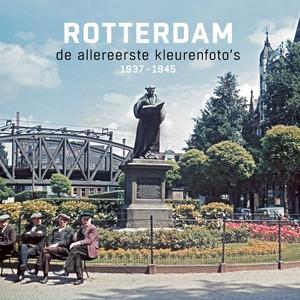 Rotterdam de allereerste kleurenfoto's 1937-1945
